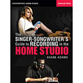 Hal Leonard The Singer-Songwriter's Guide to Recording in the Home Studio « Technisches Buch